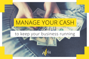 manage cash to keep business running