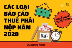các loai báo cáo thuế năm 2020 phải nộp cho cơ quan thuế